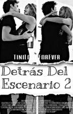 Detrás Del Escenario 2 by tinilodoforever