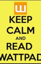 KEEP CALM AND READ WATTPAD ❤️❤️❤️ by sapphiraruby
