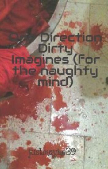 One Direction Dirty Imagines (for the naughty mind)