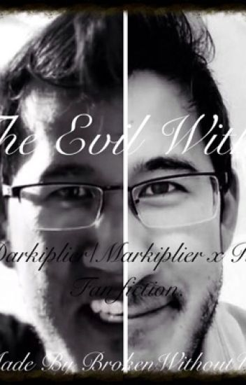 The Evil Within Markiplier/Darkiplier x Reader