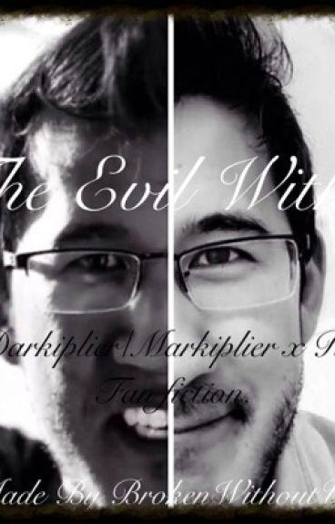 The Evil Within Markiplier/Darkiplier x Reader