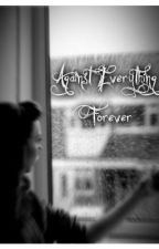 Against Everything...Forever (Louis Tomlinson FanFic) by 1D_SUPERHERO