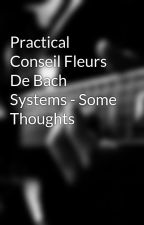 Practical Conseil Fleurs De Bach Systems - Some Thoughts by conseil68