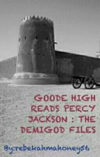 GOODE HIGH READS PERCY JACKSON:THE DEMIGOD FILES by rebekahmahoney56