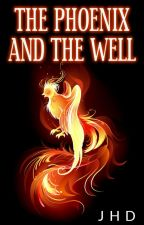 The Phoenix and The Well by JjHhDd