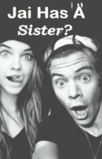 Jai Has A Sister? by Daily_Girl22