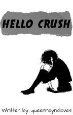 Hello Crush by queenreynaloves