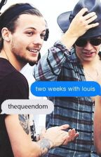 Two Weeks With Louis by thequeendom
