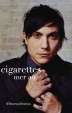 Cigarettes; my chemical romance au by DestroyaDestroya
