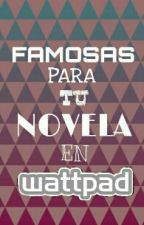 Famosas para tu novela en Wattpad by Bea102938