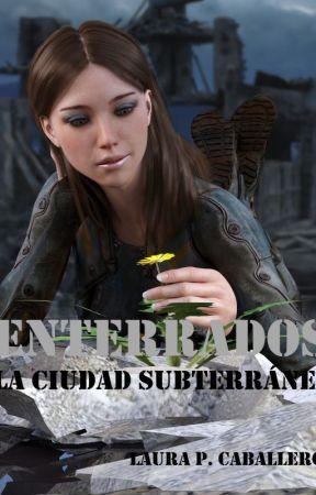 Enterrados, la ciudad subterránea (Completa) by laurados