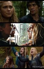 Ark high (A 100 fan fiction) by Korra123