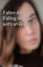 Fallen Angels - Falling in Love with an Angel by monkey04