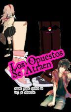 Los Opuestos Se Atraen (SasuSaku) by SakuraGrey