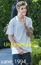 Unforgettable ( Justin Bieber Fan fiction) by vane_1994_