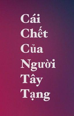 Đọc truyện CaichetcuanguoiTayTang