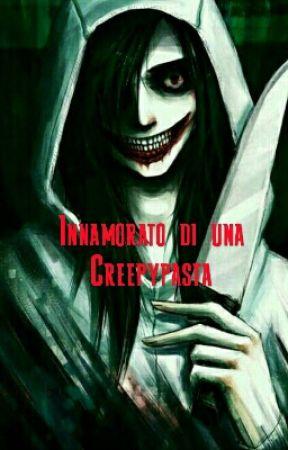 Innamorato di una Creepypasta by Valkery__