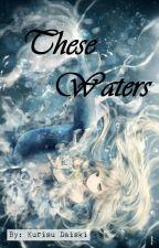These Waters by Kurisu-chan_15