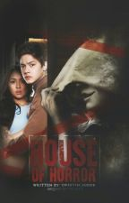 House of Horror (KathNiel) by -panduh-