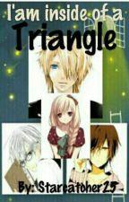 I'am inside of a Triangle by Starcatcher25