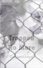 Trapped No More by ConverseAngel
