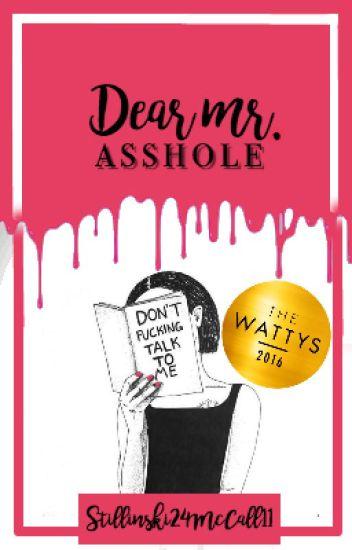 Dear Mr. Asshole (Wattys2016Winner)