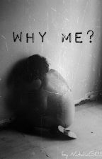 Why me? [Wolno pisane] by NataliaG05