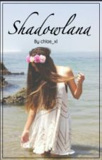 Shadowland [#Wattys2016] by Chloe_xl