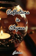 Reflections in Rhymes by Ariahzz