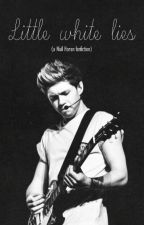 Little White Lies (Niall Horan fanfiction) by secretcoconut