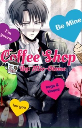 Coffee Shop (Attack on Titan) [Levi x Reader] - Hurt and New Love