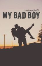 My Bad Boy (#Wattys2016) by coociemonster21