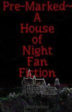 Pre-Marked~ A House of Night Fan Fiction by JadeHenley