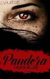 PANDORA │ Casa de Brujas ©