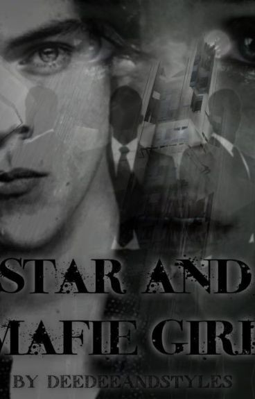 Star and mafie girl (FF -  Harry Styles)