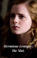 Hermione Granger the Slut by hellomynameisnameis