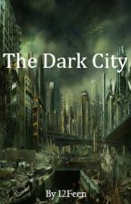 The Dark City by 12Feen