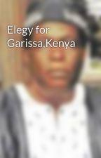 Elegy for Garissa,Kenya by poemsblogs10