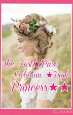 THE ★LOST PURE VICTORIAN ★HIGH PRINCESS(WILL BE EDITED ONCE BEEN COMPLETED)★★♥♥ by hibeycuty