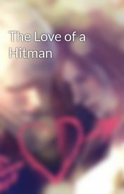 The Love of a Hitman by Crystaria140