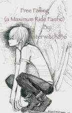Free Falling (Maximum Ride Fanfic Iggy x Reader) by waterwitch836