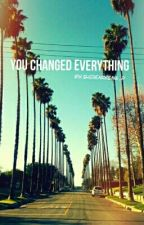 You changed everything by sherenregina_p