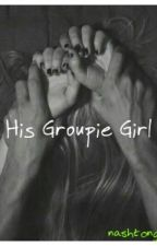 His Groupie Girl (Luke Hemming fanfiction) by NashtonGirl13