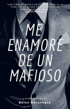 Me enamore de un mafioso (Editando) by BelenMorenoBocanegra