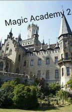 Magic Academy 2 ~Die Rückkehr~ by Lea_Book_love