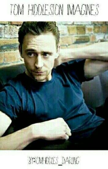 Tom Hiddleston IMAGINES