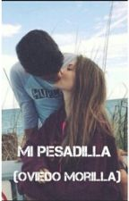Mi pesadilla (Oviedo Morilla) by gemeliersmyworld