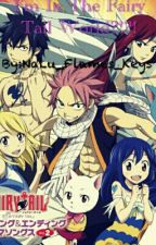 I'm In The Fairy Tail World?! by NaLu_Flames_Keys