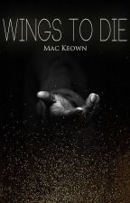 Wings to Die by MacKeown