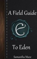 A Field Guide To Eden by SamMaze